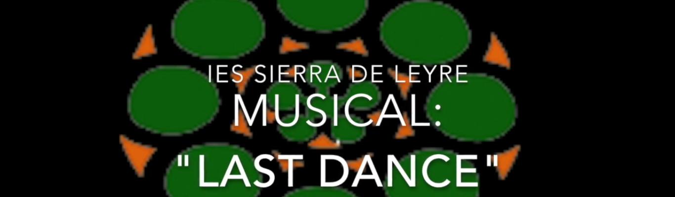 "Last dance ""Musical de los alumnos de 1º Bach"