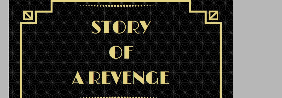 """""""Story of a revenge"""""""